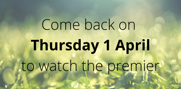 Come back on Thursday 1 April to watch the premier