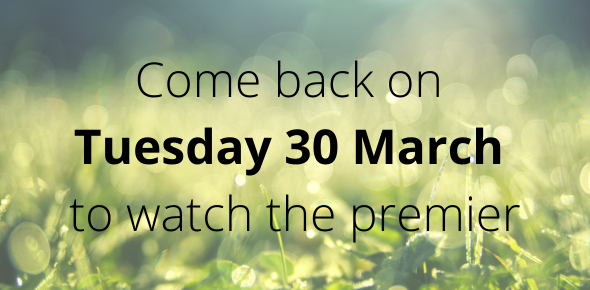 Come back on Tuesday 30 March to watch the premier