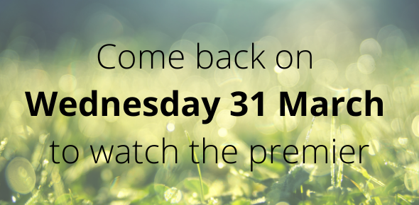 Come back on Wednesday 31 March to watch the premier