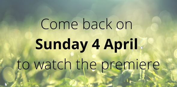 Come back on Sunday 4 April to watch the premiere