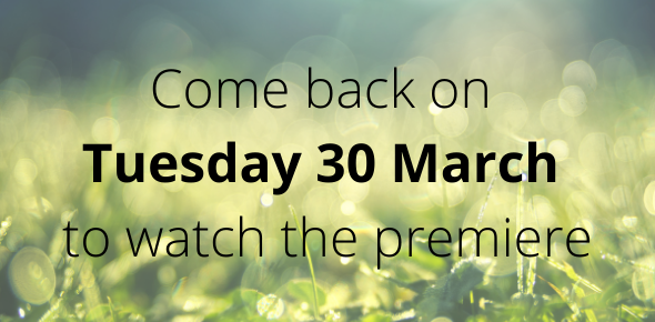 Come back on Tuesday 30 March to watch the premiere