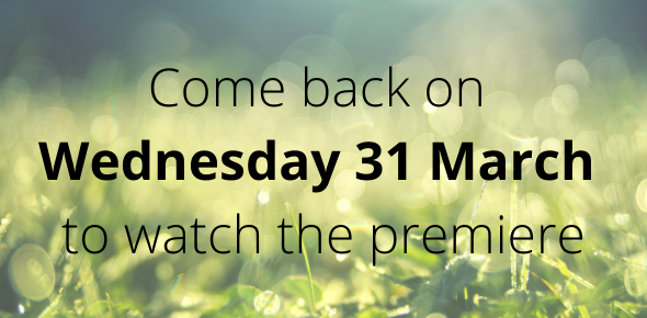 Come back on Wednesday 31 March to watch the premiere